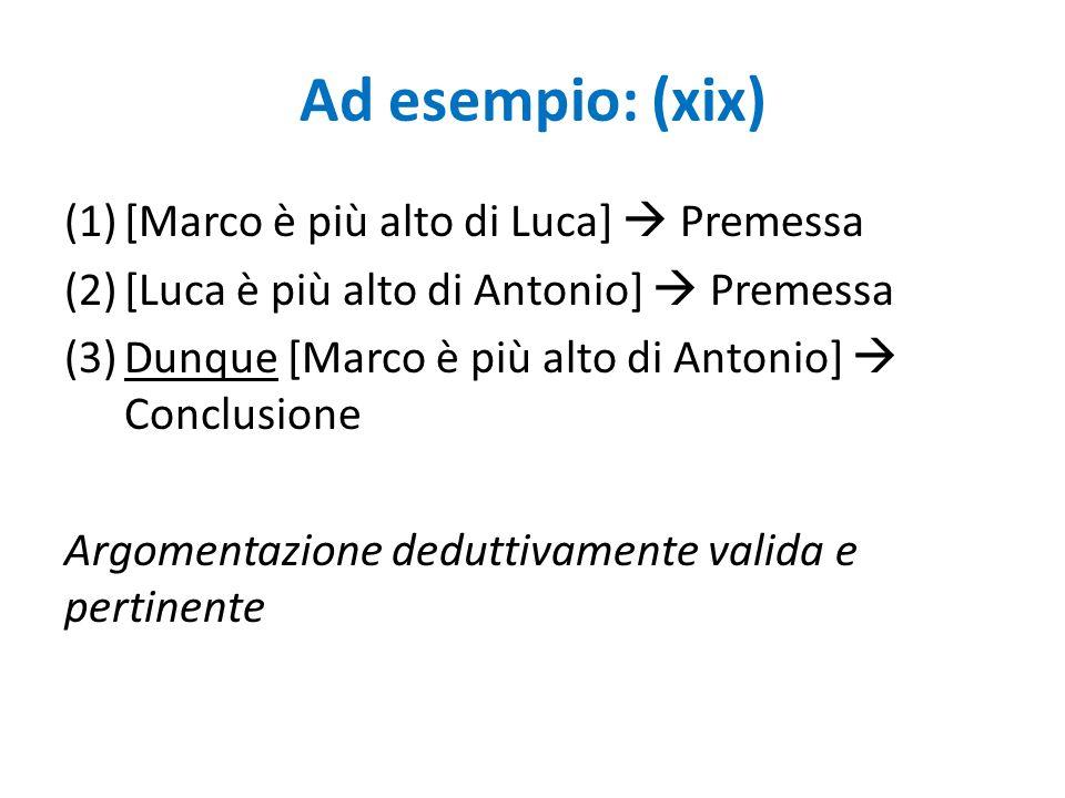 Ad esempio: (xix) [Marco è più alto di Luca]  Premessa